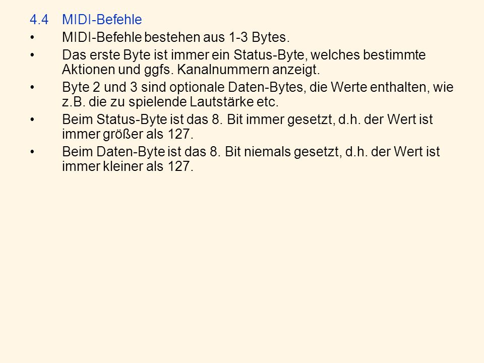 4.4MIDI-Befehle MIDI-Befehle bestehen aus 1-3 Bytes.