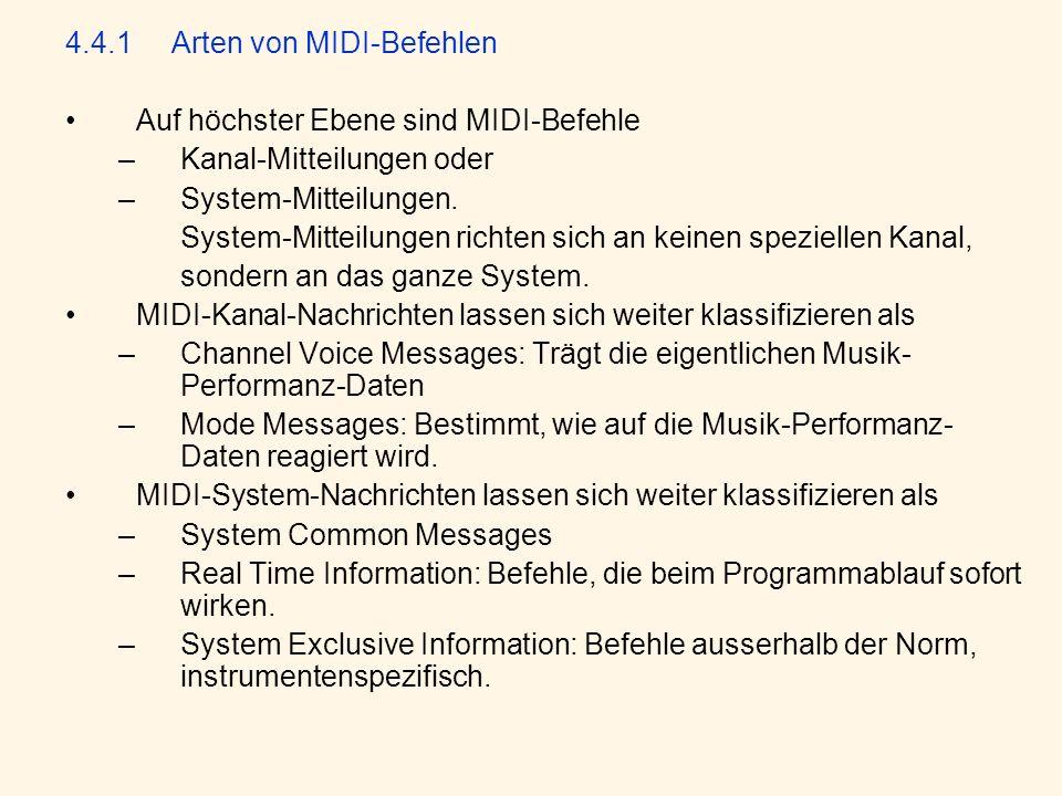 4.4.1Arten von MIDI-Befehlen Auf höchster Ebene sind MIDI-Befehle –Kanal-Mitteilungen oder –System-Mitteilungen.