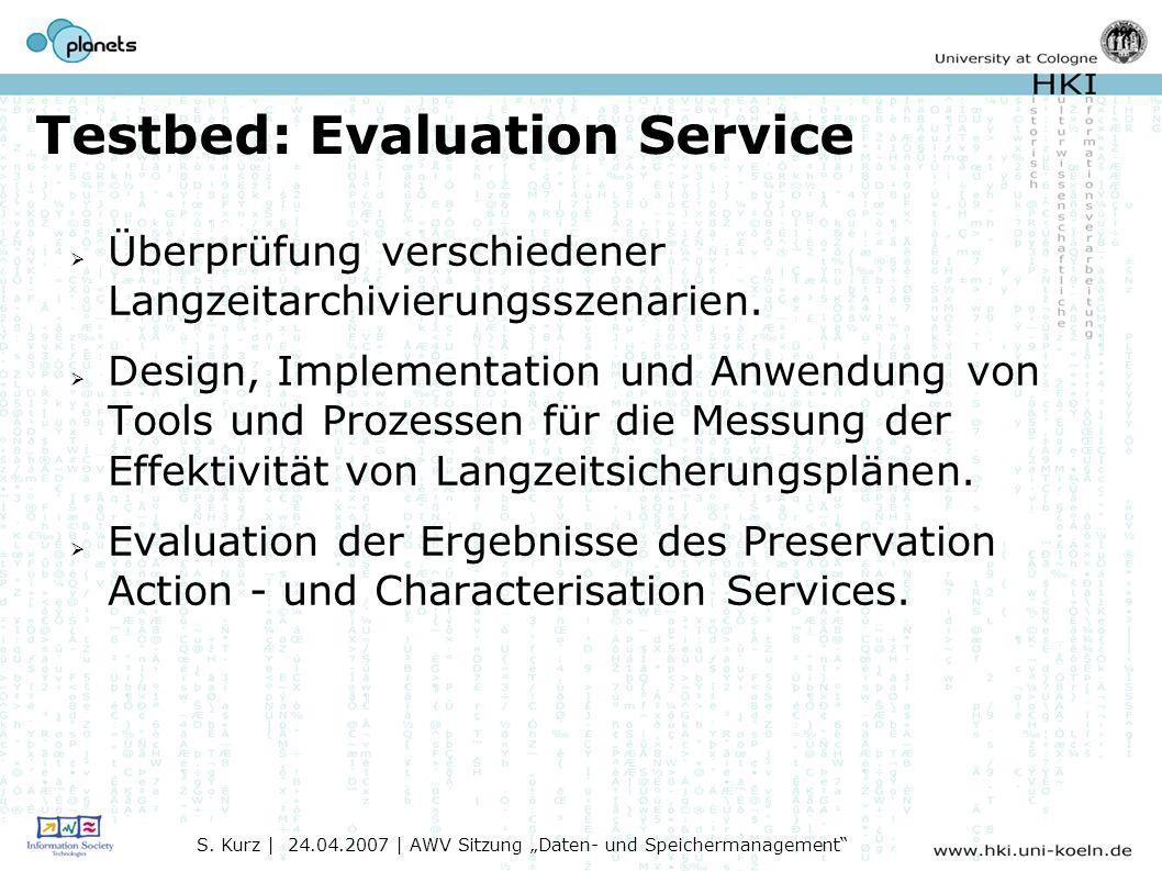 Testbed: Evaluation Service Überprüfung verschiedener Langzeitarchivierungsszenarien.