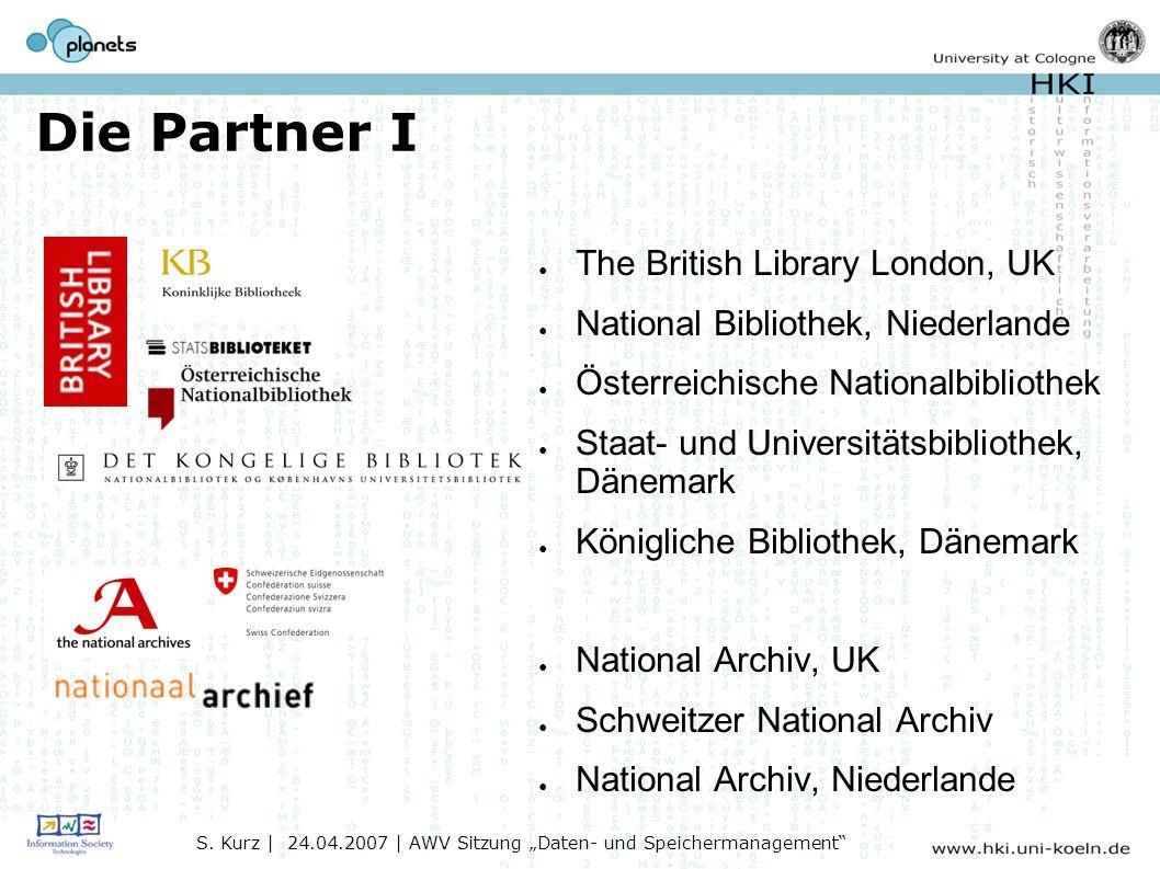 Die Partner I The British Library London, UK National Bibliothek, Niederlande Österreichische Nationalbibliothek Staat- und Universitätsbibliothek, Dänemark Königliche Bibliothek, Dänemark National Archiv, UK Schweitzer National Archiv National Archiv, Niederlande S.