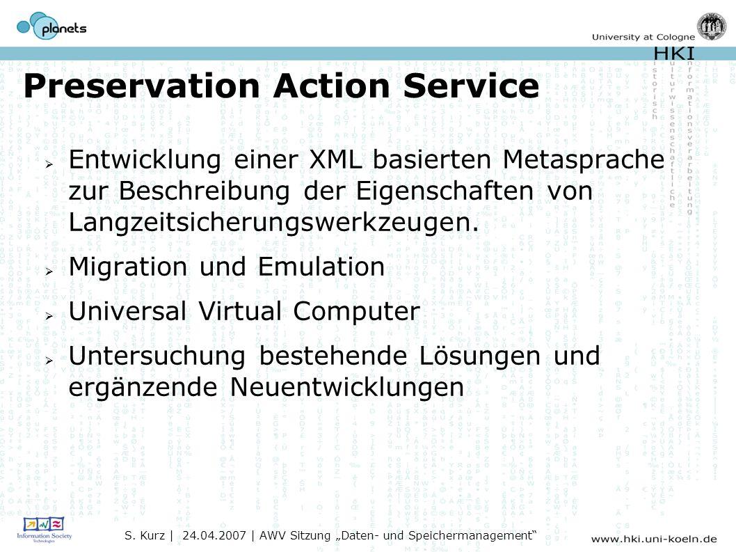 Preservation Action Service Entwicklung einer XML basierten Metasprache zur Beschreibung der Eigenschaften von Langzeitsicherungswerkzeugen.
