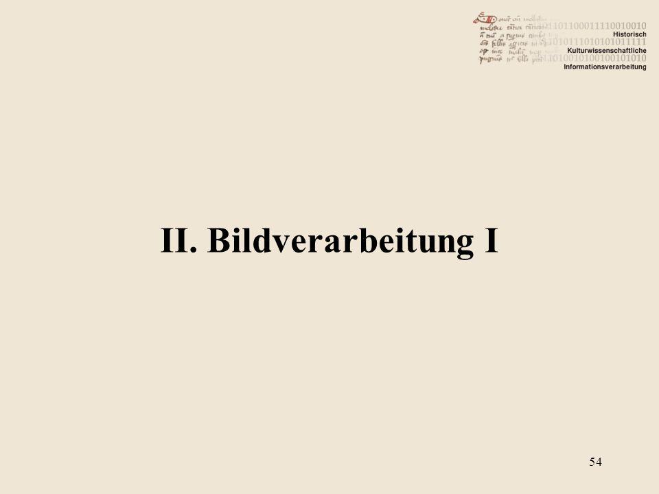 II. Bildverarbeitung I 54