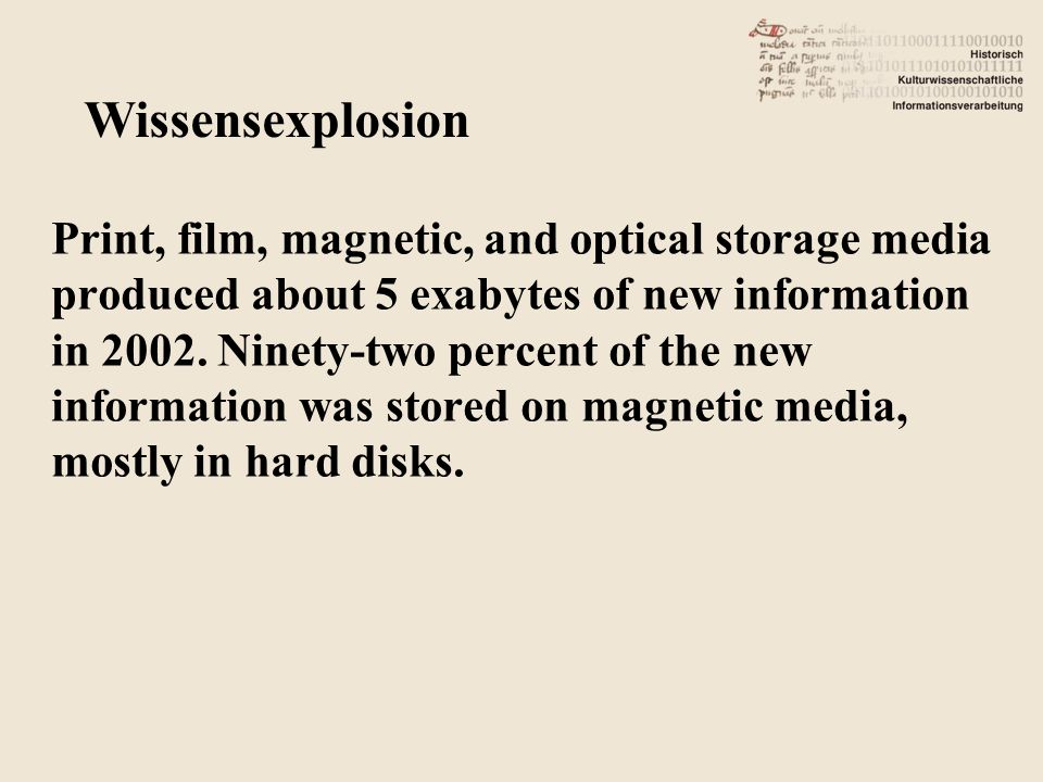 Print, film, magnetic, and optical storage media produced about 5 exabytes of new information in 2002.