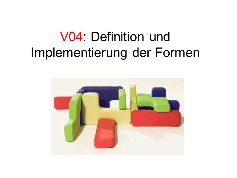 V04: Definition und Implementierung der Formen