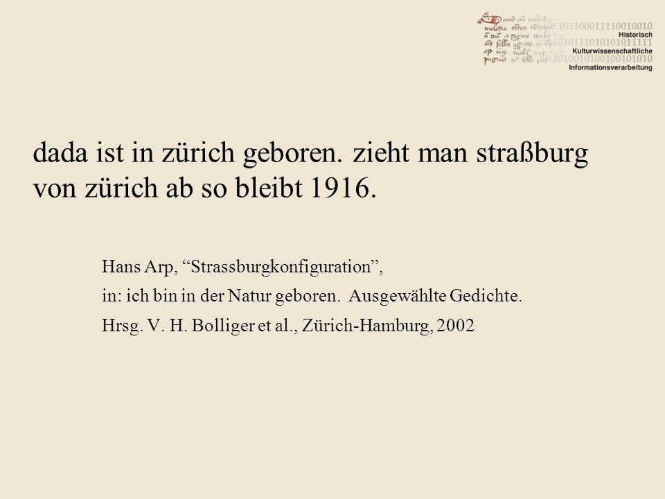 dada ist in zürich geboren. zieht man straßburg von zürich ab so bleibt 1916.