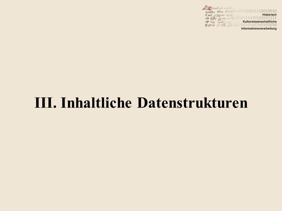 III. Inhaltliche Datenstrukturen
