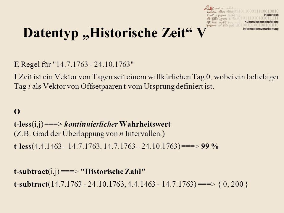 E Regel für 14.7.1763 - 24.10.1763 I Zeit ist ein Vektor von Tagen seit einem willkürlichen Tag 0, wobei ein beliebiger Tag i als Vektor von Offsetpaaren t vom Ursprung definiert ist.