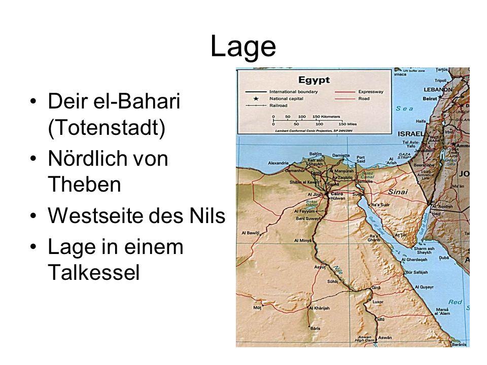 Lage Deir el-Bahari (Totenstadt) Nördlich von Theben Westseite des Nils Lage in einem Talkessel