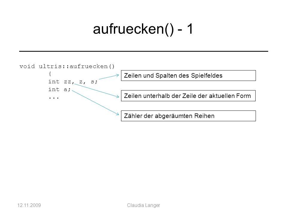 12.11.2009Claudia Langer aufruecken() - 1 ___________________________________ void ultris::aufruecken() { int zz, z, s; int a;...