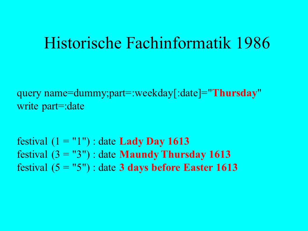 Historische Fachinformatik 1986 query name=dummy;part=:weekday[:date]=