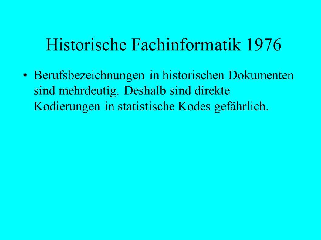 Historische Fachinformatik 1976 Berufsbezeichnungen in historischen Dokumenten sind mehrdeutig.