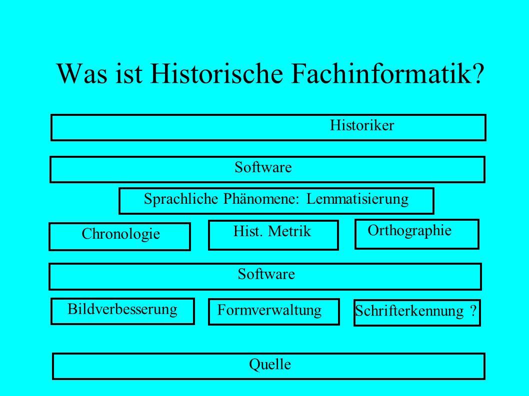 Was ist Historische Fachinformatik.Historiker Quelle Software Chronologie Hist.