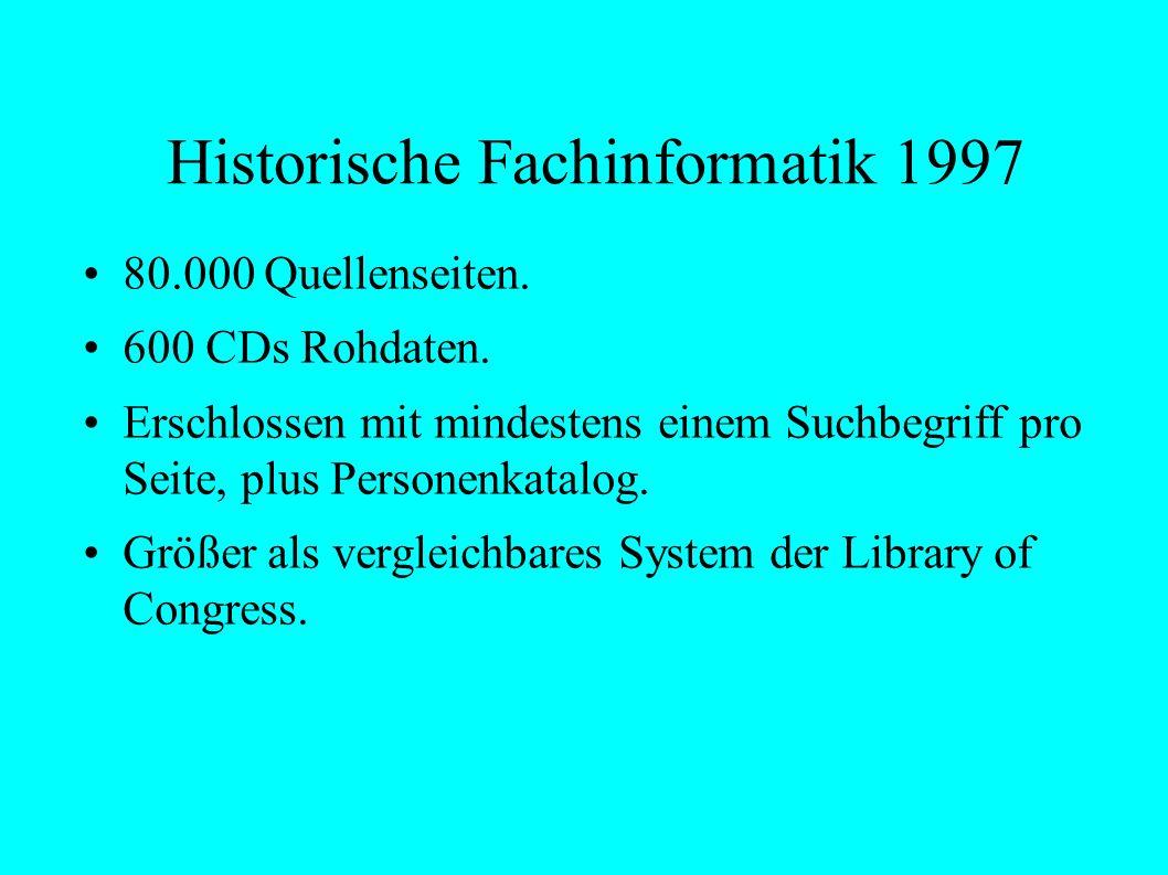 Historische Fachinformatik 1997 80.000 Quellenseiten.