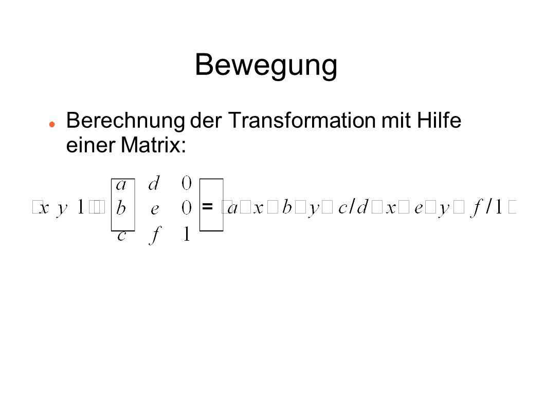 Bewegung Berechnung der Transformation mit Hilfe einer Matrix: