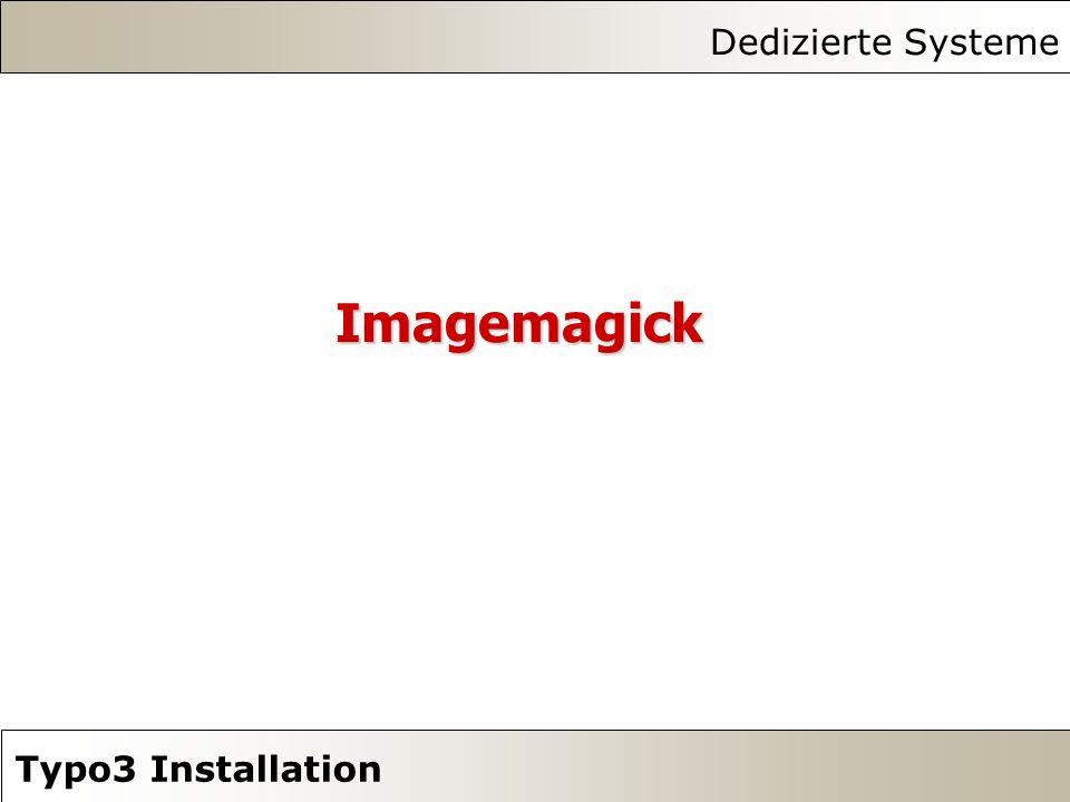 Dedizierte Systeme Typo3 Installation Imagemagick