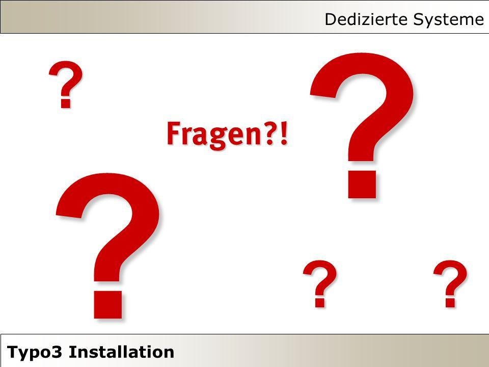 Dedizierte Systeme Typo3 Installation Fragen?! ???????? ? ? ?
