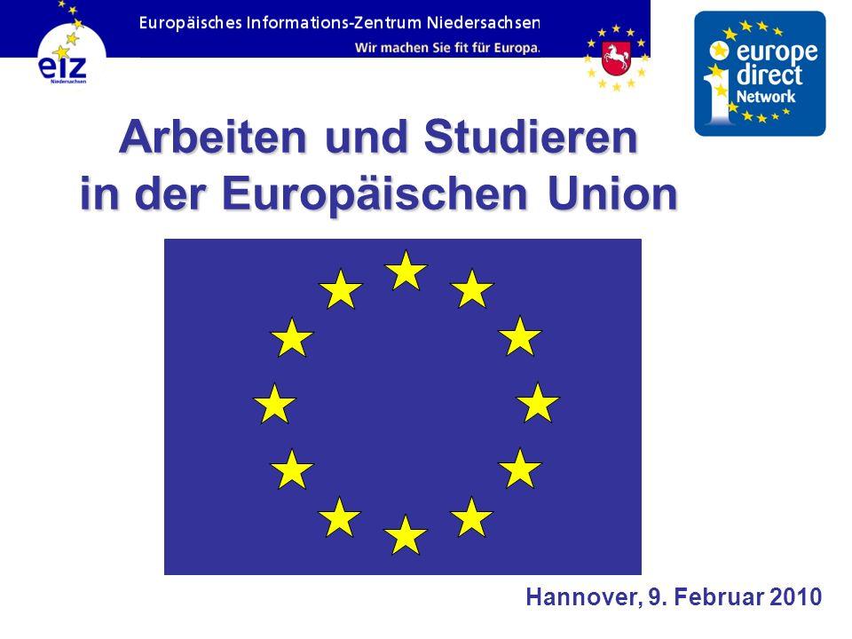Arbeiten und Studieren in der Europäischen Union Hannover, 9. Februar 2010