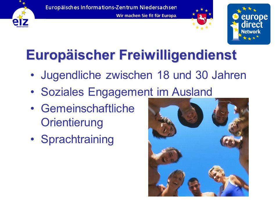 Jugendliche zwischen 18 und 30 Jahren Soziales Engagement im Ausland Gemeinschaftliche Orientierung Sprachtraining Europäischer Freiwilligendienst