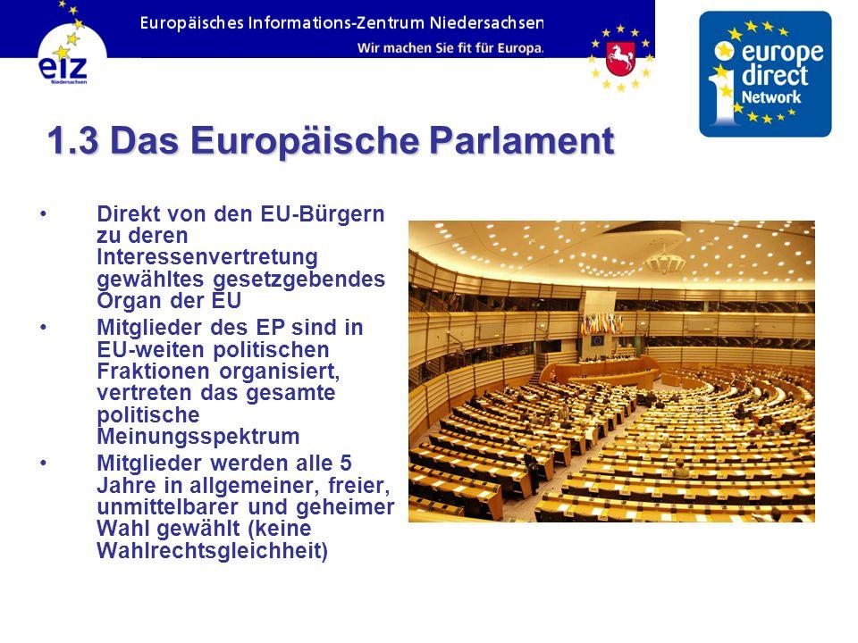 Direkt von den EU-Bürgern zu deren Interessenvertretung gewähltes gesetzgebendes Organ der EU Mitglieder des EP sind in EU-weiten politischen Fraktion