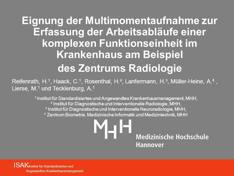 Eignung der Multimomentaufnahme zur Erfassung der Arbeitsabläufe einer komplexen Funktionseinheit im Krankenhaus am Beispiel des Zentrums Radiologie I