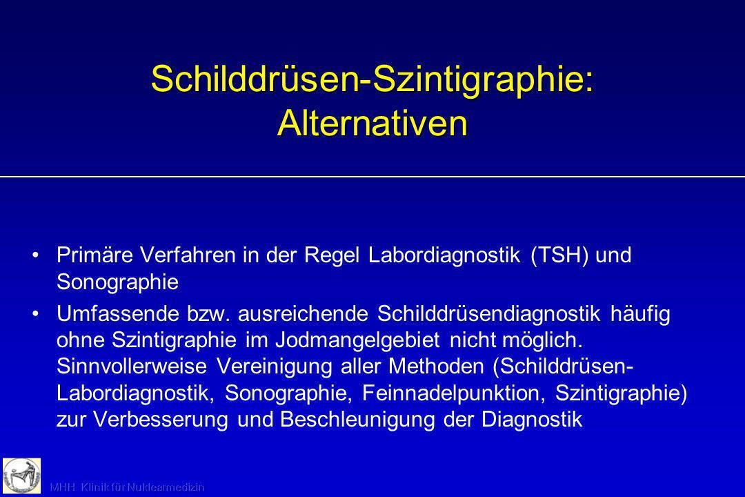 Nebenschilddrüsen-Szintigraphie: Methodik Radiopharmakon: 99m Tc-MIBI, spezielle Fälle ( 11 C)Methionin für PET Prinzip: Retention in metabolisch aktivem Gewebe (Mitochondrien) Aufnahmen planar 5-10 min.