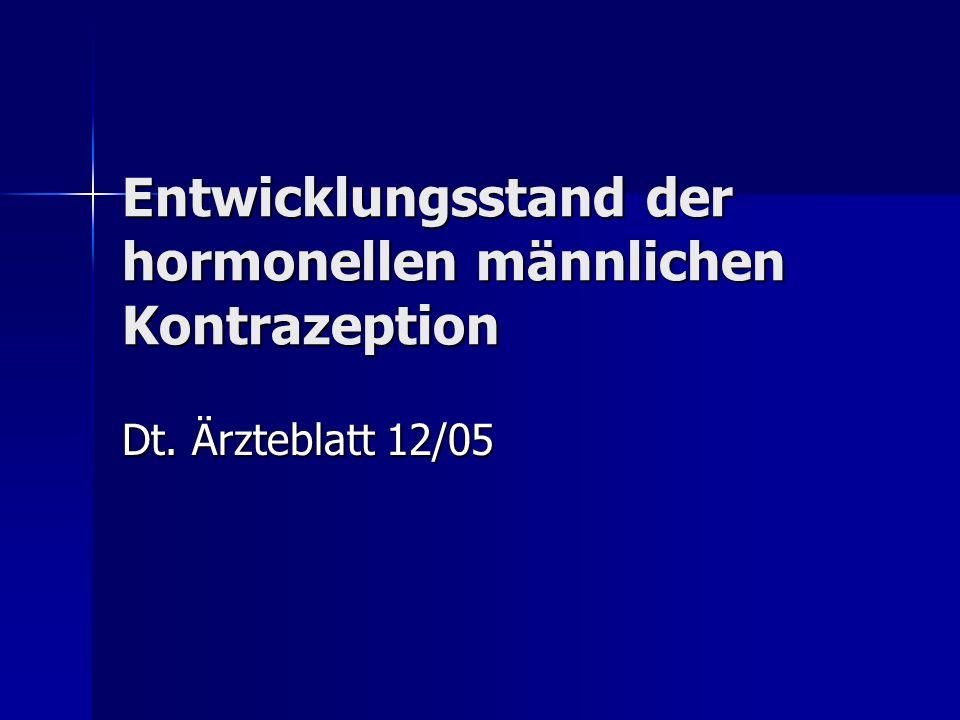 Entwicklungsstand der hormonellen männlichen Kontrazeption Dt. Ärzteblatt 12/05