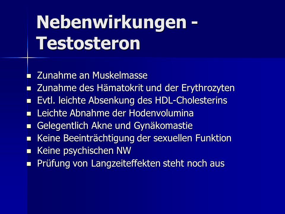 Nebenwirkungen - Testosteron Zunahme an Muskelmasse Zunahme an Muskelmasse Zunahme des Hämatokrit und der Erythrozyten Zunahme des Hämatokrit und der