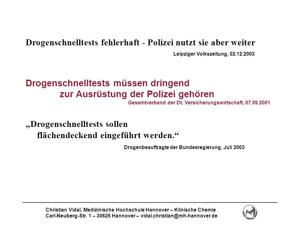 Christian Vidal, Medizinische Hochschule Hannover – Klinische Chemie Carl-Neuberg-Str. 1 – 30625 Hannover – vidal.christian@mh-hannover.de Drogenschne