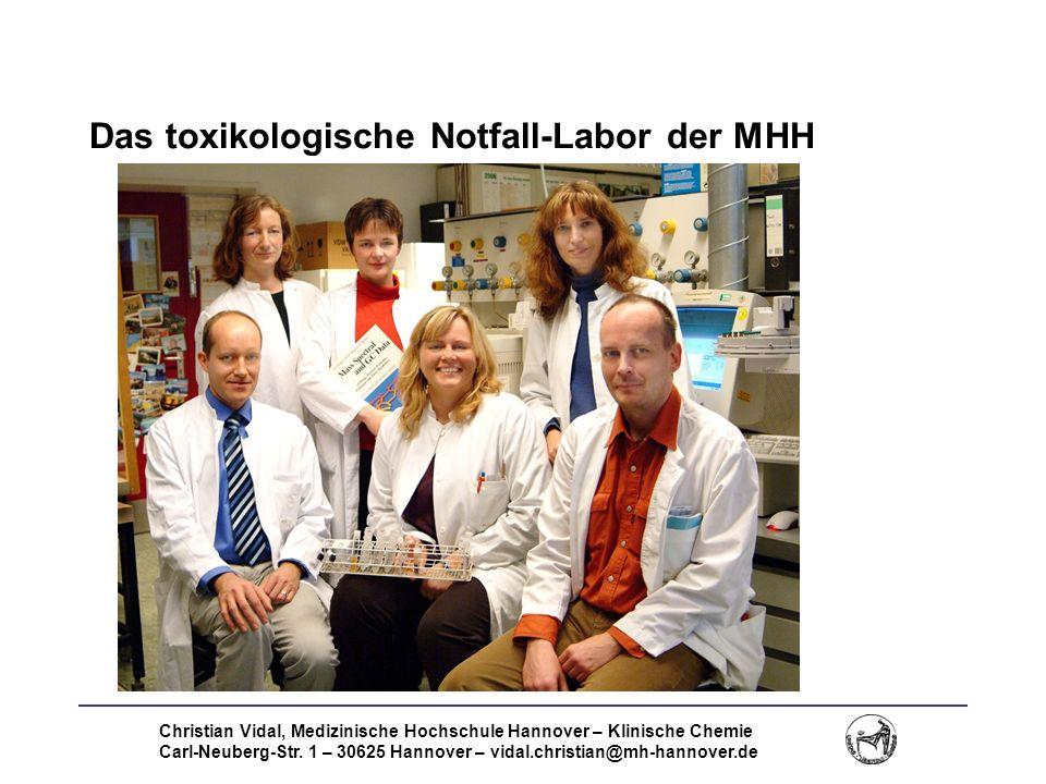 Christian Vidal, Medizinische Hochschule Hannover – Klinische Chemie Carl-Neuberg-Str. 1 – 30625 Hannover – vidal.christian@mh-hannover.de Das toxikol