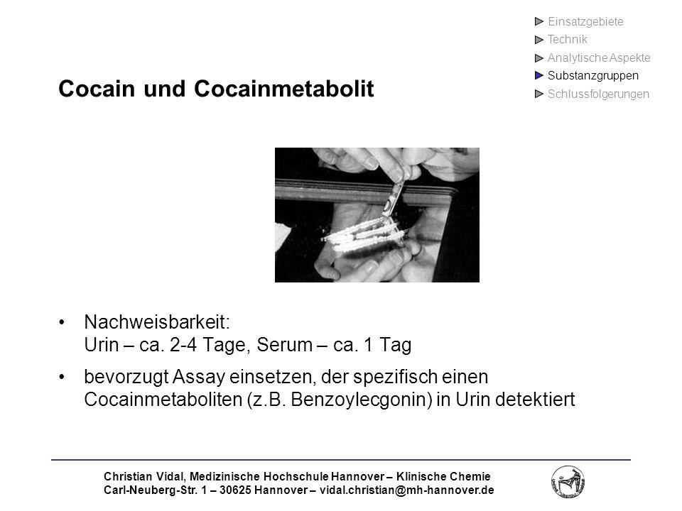 Christian Vidal, Medizinische Hochschule Hannover – Klinische Chemie Carl-Neuberg-Str. 1 – 30625 Hannover – vidal.christian@mh-hannover.de Cocain und