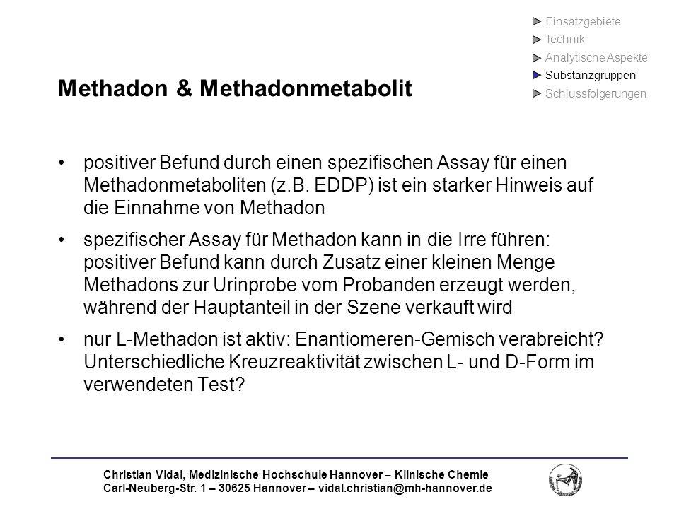 Christian Vidal, Medizinische Hochschule Hannover – Klinische Chemie Carl-Neuberg-Str. 1 – 30625 Hannover – vidal.christian@mh-hannover.de Methadon &