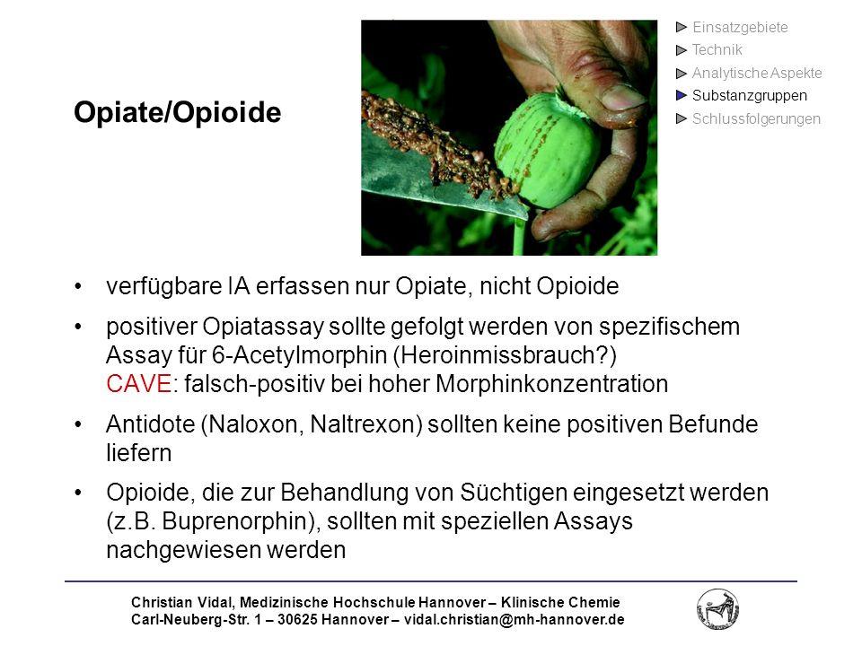 Christian Vidal, Medizinische Hochschule Hannover – Klinische Chemie Carl-Neuberg-Str. 1 – 30625 Hannover – vidal.christian@mh-hannover.de Opiate/Opio