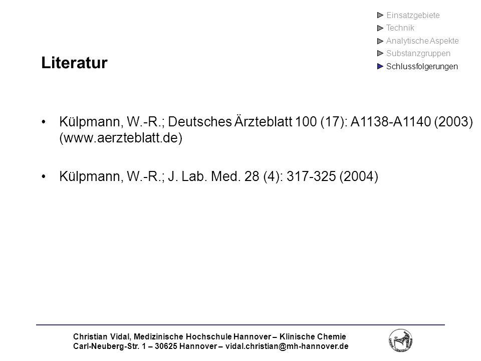 Christian Vidal, Medizinische Hochschule Hannover – Klinische Chemie Carl-Neuberg-Str. 1 – 30625 Hannover – vidal.christian@mh-hannover.de Literatur K