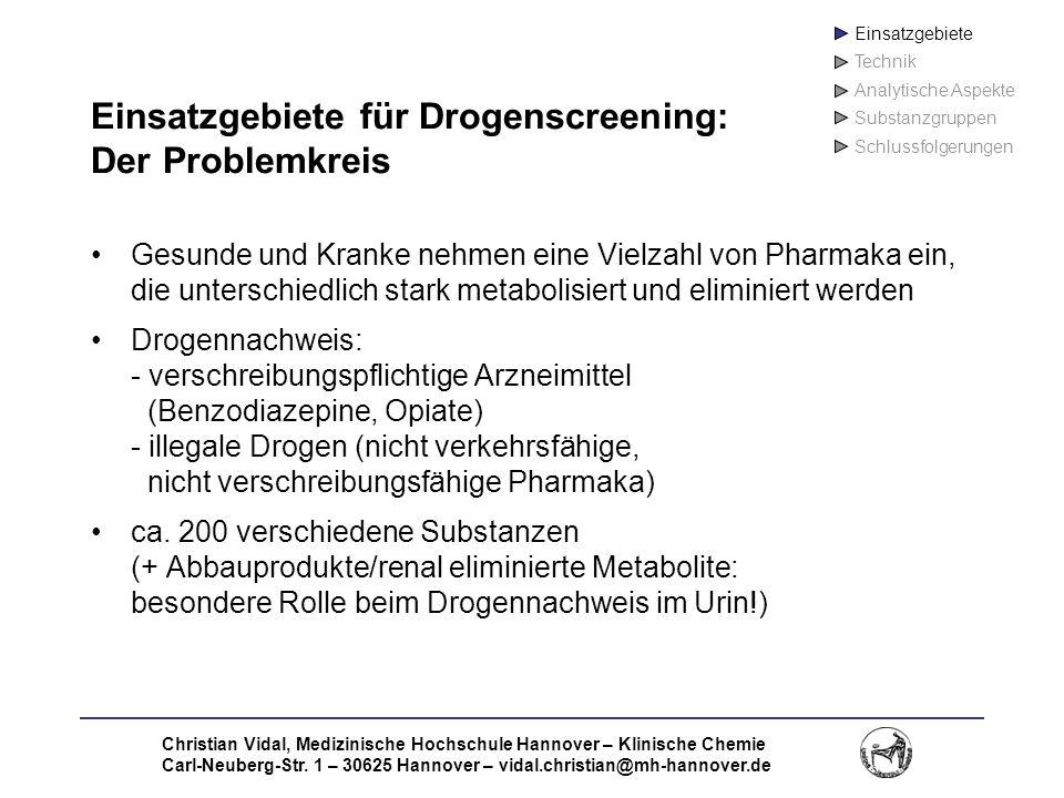 Christian Vidal, Medizinische Hochschule Hannover – Klinische Chemie Carl-Neuberg-Str. 1 – 30625 Hannover – vidal.christian@mh-hannover.de Einsatzgebi