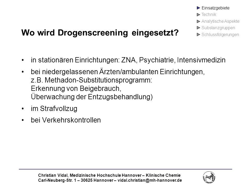 Christian Vidal, Medizinische Hochschule Hannover – Klinische Chemie Carl-Neuberg-Str. 1 – 30625 Hannover – vidal.christian@mh-hannover.de Wo wird Dro