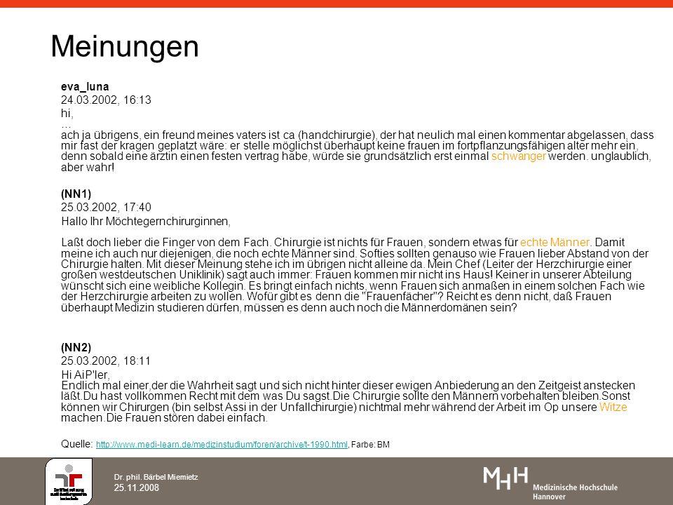 Dr. phil. Bärbel Miemietz 25.11.2008 Meinungen eva_luna 24.03.2002, 16:13 hi, … ach ja übrigens, ein freund meines vaters ist ca (handchirurgie), der