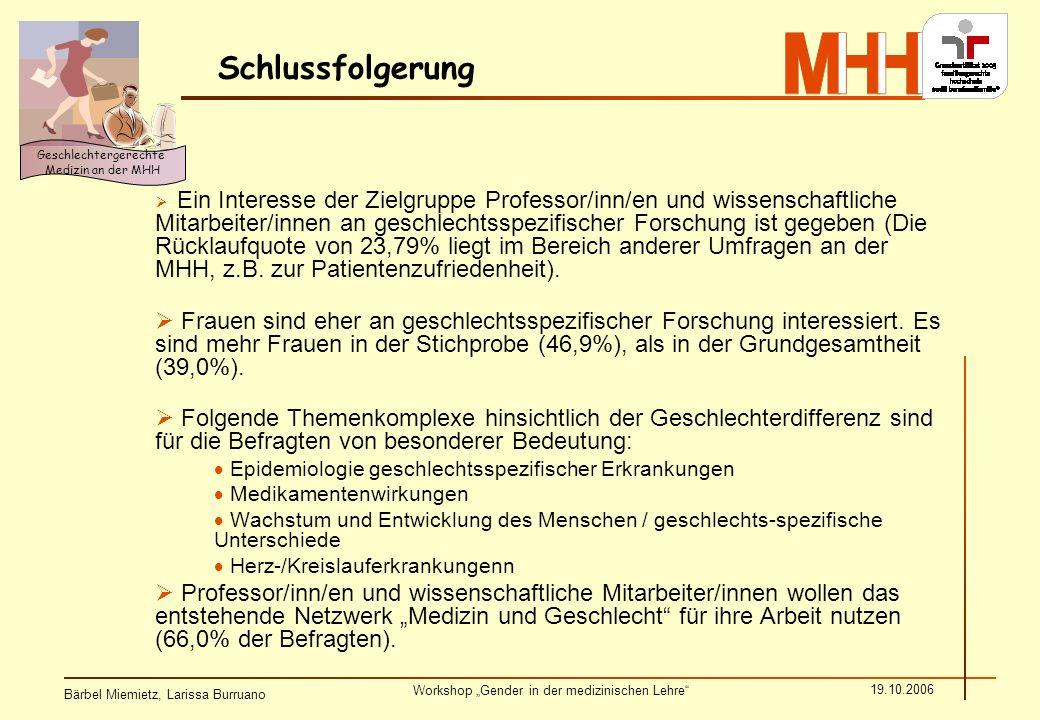 Bärbel Miemietz, Larissa Burruano Workshop Gender in der medizinischen Lehre 19.10.2006 Geschlechtergerechte Medizin an der MHH Ein Interesse der Ziel