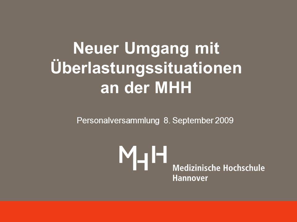 Neuer Umgang mit Überlastungssituationen an der MHH Personalversammlung 8. September 2009