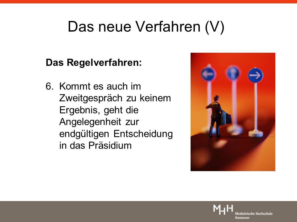 Das neue Verfahren (V) Das Regelverfahren: 6.Kommt es auch im Zweitgespräch zu keinem Ergebnis, geht die Angelegenheit zur endgültigen Entscheidung in