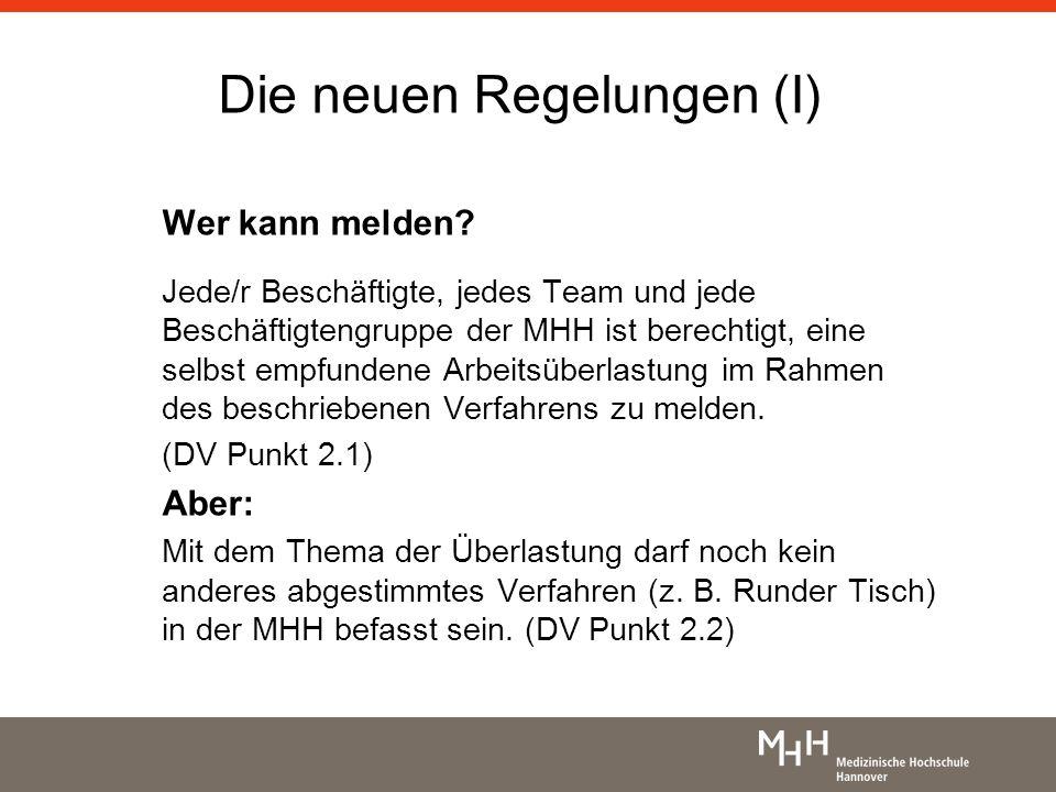 Die neuen Regelungen (I) Wer kann melden? Jede/r Beschäftigte, jedes Team und jede Beschäftigtengruppe der MHH ist berechtigt, eine selbst empfundene