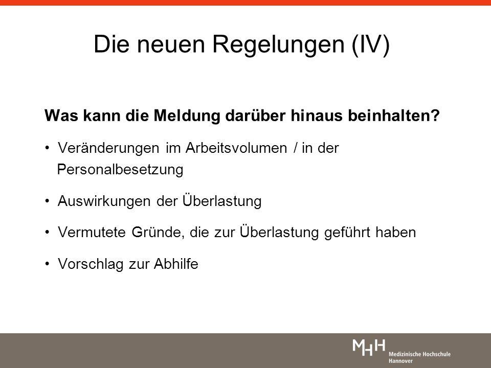 Die neuen Regelungen (IV) Was kann die Meldung darüber hinaus beinhalten? Veränderungen im Arbeitsvolumen / in der Personalbesetzung Auswirkungen der