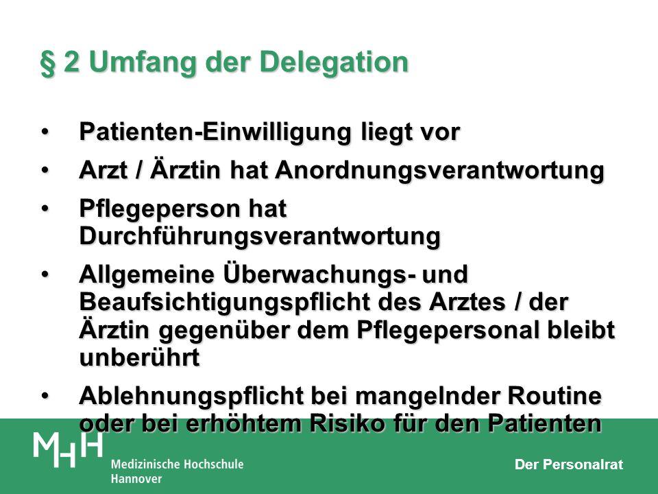 Der Personalrat § 2 Umfang der Delegation Patienten-Einwilligung liegt vorPatienten-Einwilligung liegt vor Arzt / Ärztin hat AnordnungsverantwortungAr