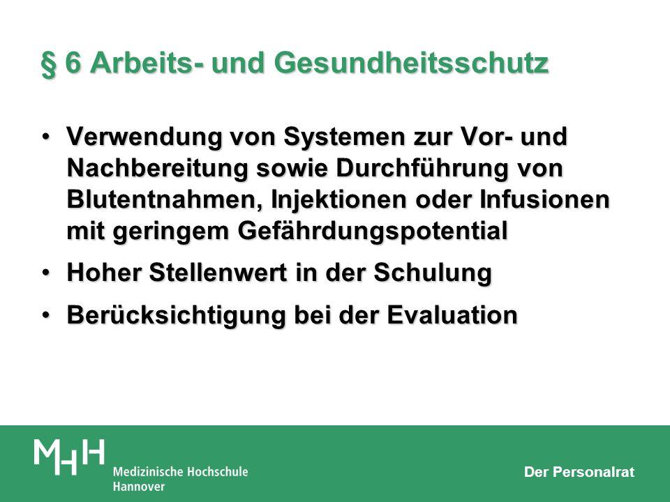 Der Personalrat § 6 Arbeits- und Gesundheitsschutz Verwendung von Systemen zur Vor- und Nachbereitung sowie Durchführung von Blutentnahmen, Injektione
