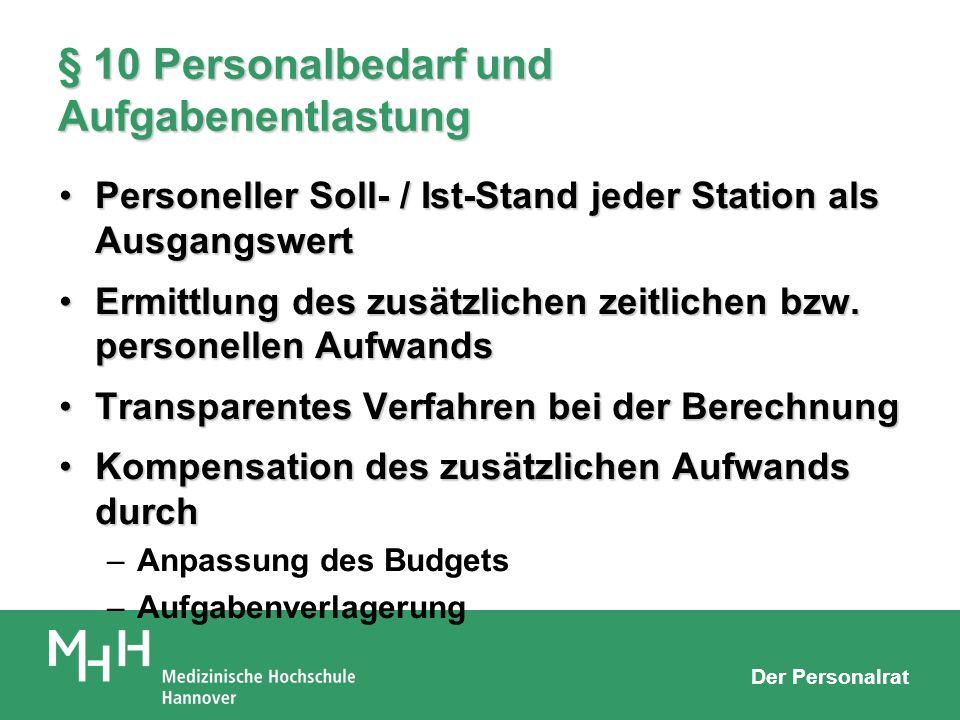 Der Personalrat § 10 Personalbedarf und Aufgabenentlastung Personeller Soll- / Ist-Stand jeder Station als AusgangswertPersoneller Soll- / Ist-Stand j