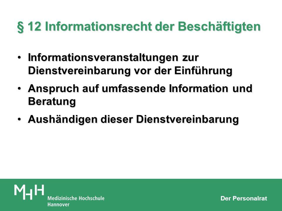 Der Personalrat § 12 Informationsrecht der Beschäftigten Informationsveranstaltungen zur Dienstvereinbarung vor der EinführungInformationsveranstaltun