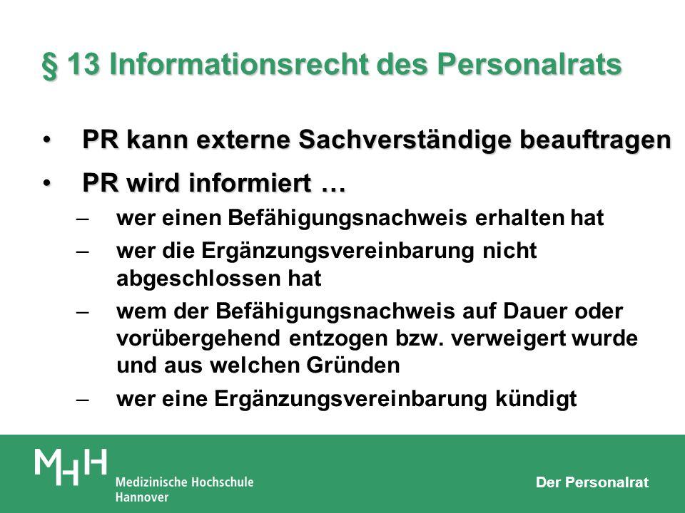 Der Personalrat § 13 Informationsrecht des Personalrats PR kann externe Sachverständige beauftragenPR kann externe Sachverständige beauftragen PR wird