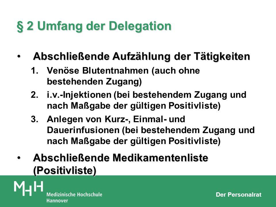 Der Personalrat § 2 Umfang der Delegation Abschließende Aufzählung der TätigkeitenAbschließende Aufzählung der Tätigkeiten 1.Venöse Blutentnahmen (auc