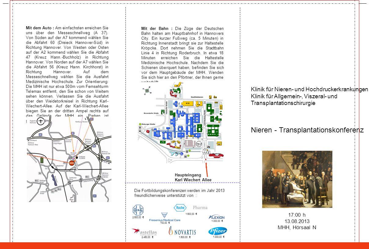 Klinik für Nieren- und Hochdruckerkrankungen Klinik für Allgemein-, Viszeral- und Transplantationschirurgie Nieren - Transplantationskonferenz Mit der