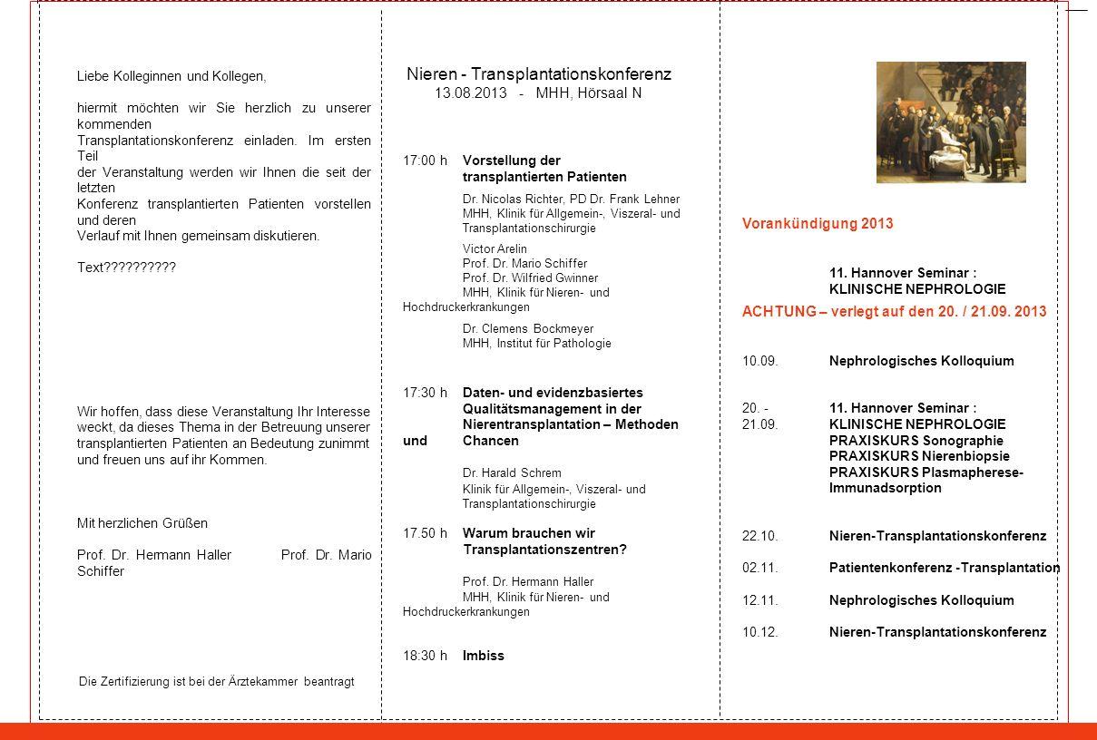 17:00 hVorstellung der transplantierten Patienten Dr. Nicolas Richter, PD Dr. Frank Lehner MHH, Klinik für Allgemein-, Viszeral- und Transplantationsc