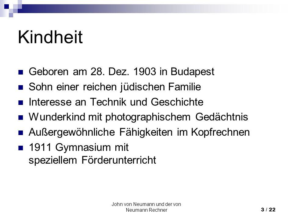 John von Neumann und der von Neumann Rechner4 / 22 Studium 1921 Abschluss des Gymnasiums Einschreiben an der Universität Budapest in Mathematik Gleichzeitig Immatrikulation in Chemie in Berlin 1923 Wechsel an ETH Zürich 1925 Diplom in Chemie 1926 Doktor der Mathematik